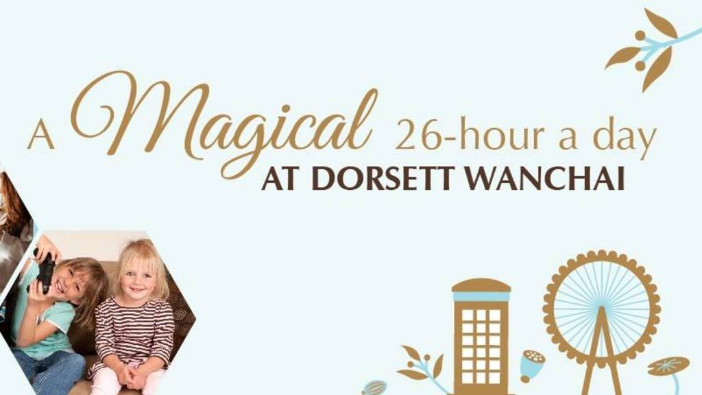 Dorsett Wanchai, Hong Kong Introduces a Magical 26 Hours 'A' Day Offering guests extra value and a fun atmosphere with beyond thoughtful services