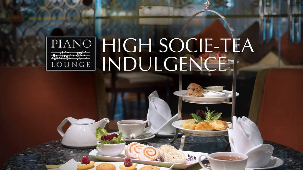High Socie-Tea Indulgence @ Piano Lounge